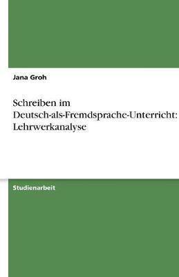 Schreiben im Deutsch-als-Fremdsprache-Unterricht