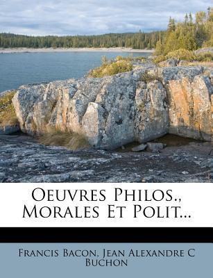 Oeuvres Philos, Morales Et Polit.