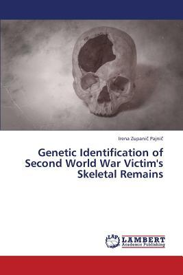Genetic Identification of Second World War Victim's Skeletal Remains