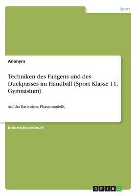 Techniken des Fangens und des Duckpasses im Handball (Sport Klasse 11, Gymnasium)