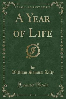 A Year of Life (Classic Reprint)