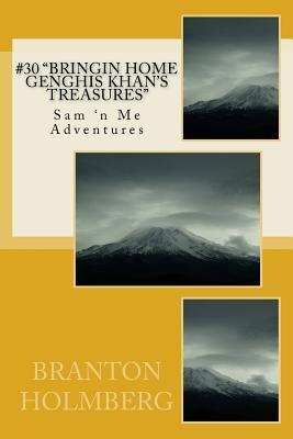 Bringin Home Genghis Khan's Treasures