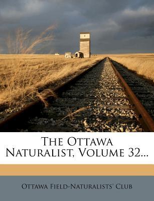 The Ottawa Naturalist, Volume 32...