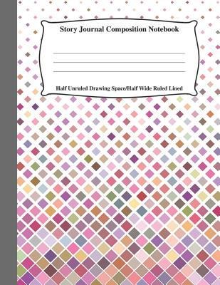 Story Journal Composition Notebook Half Unruled Drawing Space Half Wide Ruled Lined