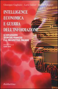 Intelligence economica e guerra dell'informazione. Le riflessioni teoriche francesi e le prospettive italiane