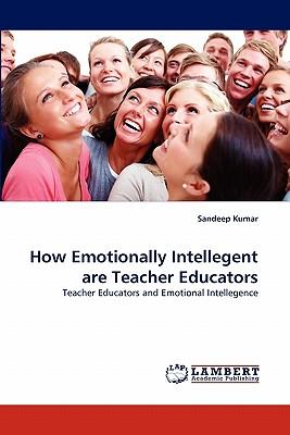 How Emotionally Intellegent are Teacher Educators
