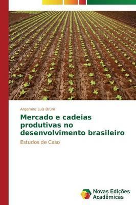 Mercado e cadeias produtivas no desenvolvimento brasileiro
