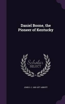 Daniel Boone, the Pi...