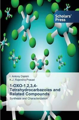 1-OXO-1,2,3,4-Tetrahydrocarbazoles and Related Compounds