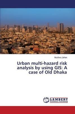 Urban multi-hazard risk analysis by using GIS