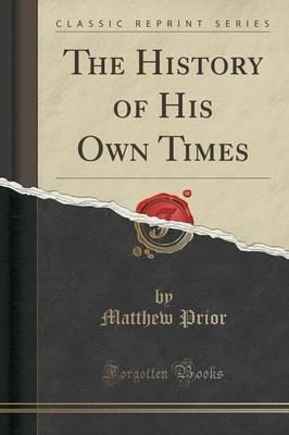 The History of His Own Times (Classic Reprint)