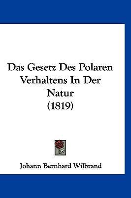 Das Gesetz Des Polaren Verhaltens in Der Natur (1819)
