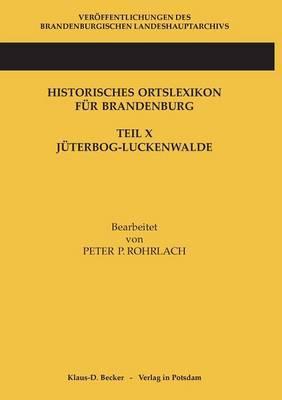 Historisches Ortslexikon für Brandenburg, Teil X, Jüterbog-Luckenwalde