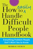 The How to Easily Handle Difficult People Handbook