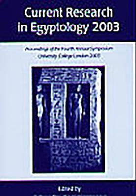 Current Research In Egyptology 2003