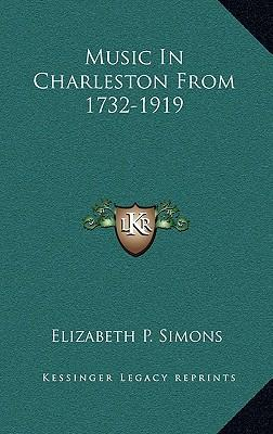 Music in Charleston from 1732-1919