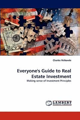 Everyone's Guide to Real Estate Investment