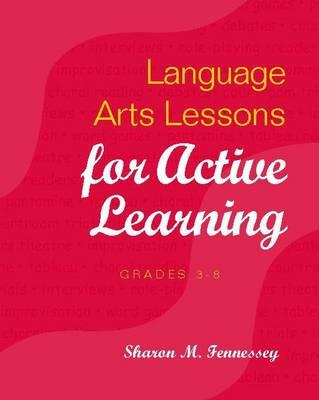 Language Arts Lessons for Active Learning, Grades 3-8