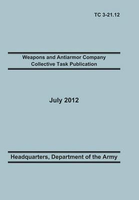 Weapons and Antiarmor Company Collective Task Publication