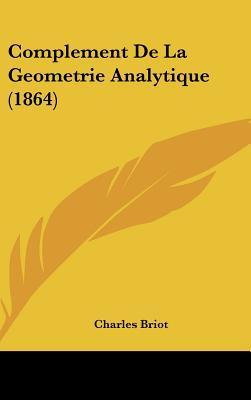 Complement de La Geometrie Analytique (1864)