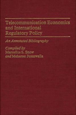 Telecommunication Economics and International Regulatory Policy