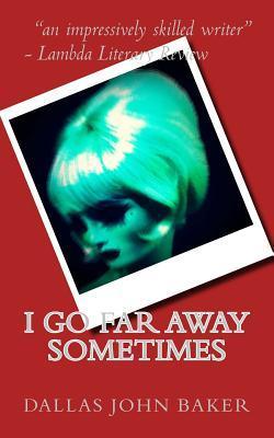 I Go Far Away Sometimes