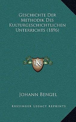 Geschichte Der Methodik Des Kulturgeschichtlichen Unterrichts (1896)