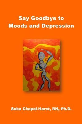 Say Goodbye to Moods and Deperession