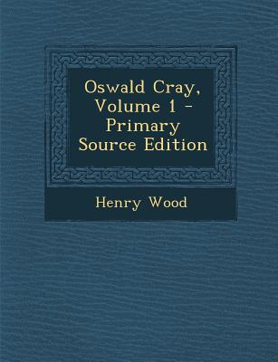 Oswald Cray, Volume ...