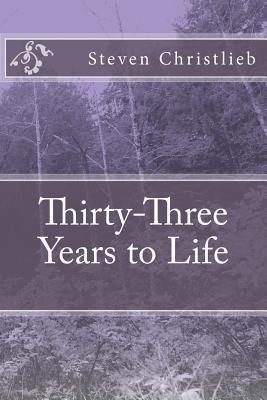 Thirty-Three Years to Life