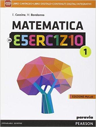 Matematica in esercizio. Ediz. mylab. Per le Scuole superiori. Con e-book. Con espansione online