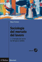 Sociologia del mercato del lavoro - Vol. I