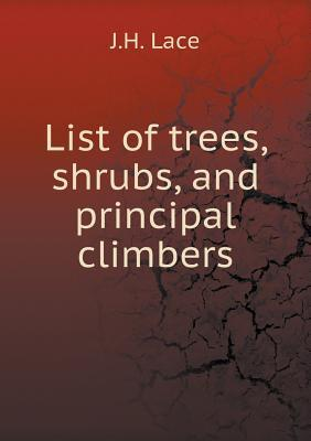 List of Trees, Shrubs, and Principal Climbers