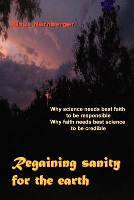 Regaining Sanity for the Earth