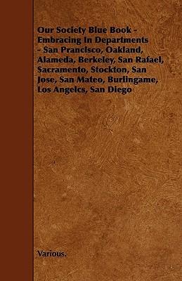 Our Society Blue Book - Embracing in Departments - San Francisco, Oakland, Alameda, Berkeley, San Rafael, Sacramento, Stockton, San Jose, San Mateo, B