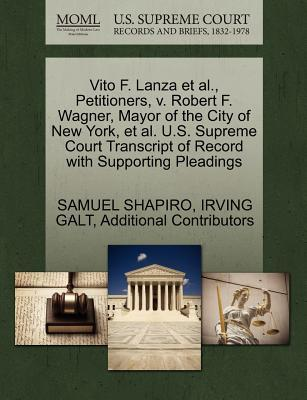 Vito F. Lanza et al, Petitioners, V. Robert F. Wagner, Mayor of the City of New York, et al. U.S. Supreme Court Transcript of Record with Supporting