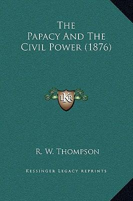 The Papacy and the Civil Power (1876)