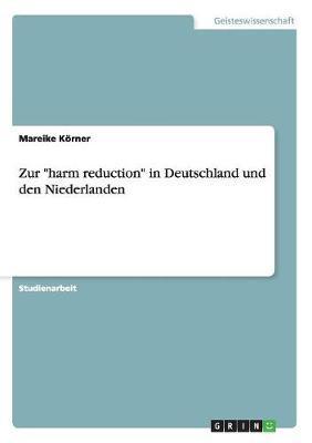 """Zur """"harm reduction"""" in Deutschland und den Niederlanden"""