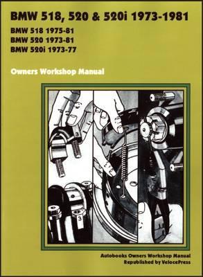 BMW 518, 520 & 520i 1973-1981 Owners Workshop Manual