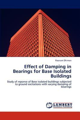 Effect of Damping in Bearings for Base Isolated Buildings