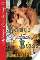 Beauty's Enchanted Beasts [Spells of Seduction 1]
