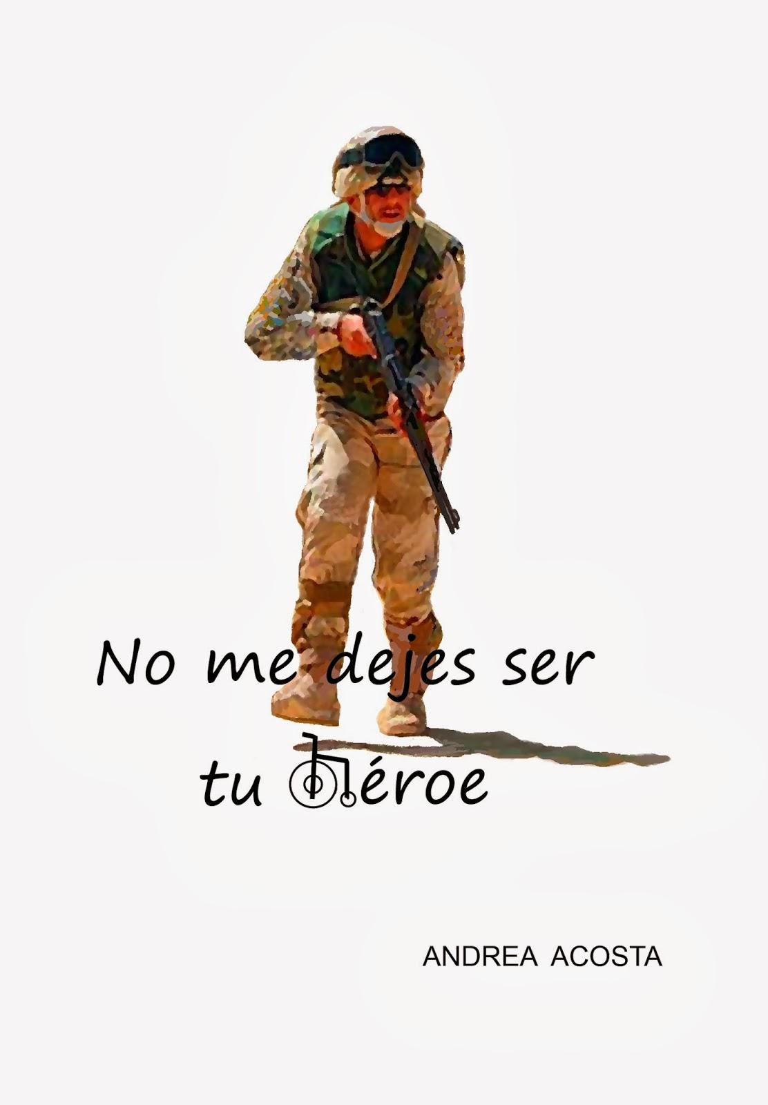No me dejes ser tu héroe