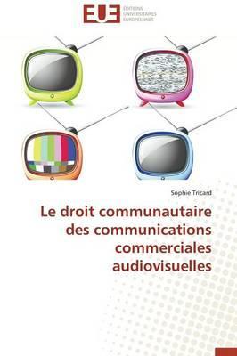 Le Droit Communautaire des Communications Commerciales Audiovisuelles