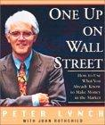ONE UP ON WALL STREET How to Use What You Already Know To Make Money in the Market