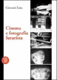 Cinema e fotografia futurista
