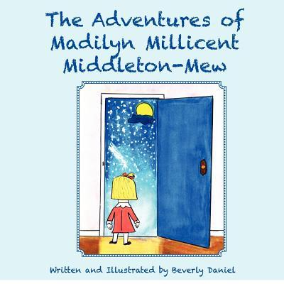 The Adventures of Madilyn Millicent Middleton-Mew