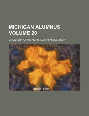 Michigan Alumnus Volume 20
