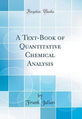 A Text-Book of Quantitative Chemical Analysis (Classic Reprint)