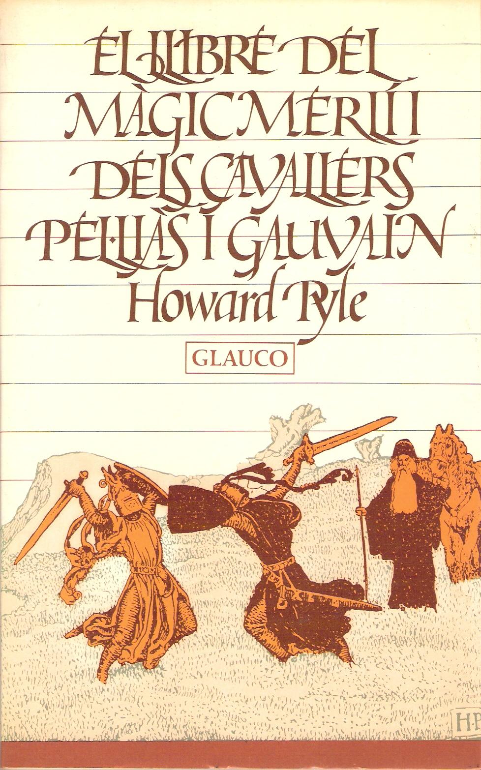 El Llibre del màgic Merlí i els cavallers Pel.liàs i Gauvain