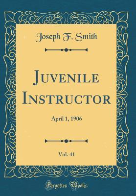 Juvenile Instructor, Vol. 41